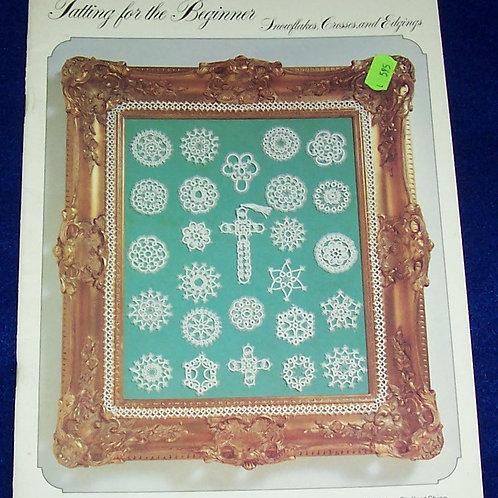 Tatting for the Beginner Book 1 Snowflakes Crosses and Edgings Nettie Shipp