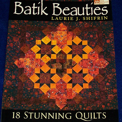 Batik Beauties 18 Stunning Quilts Laurie J Shifrin
