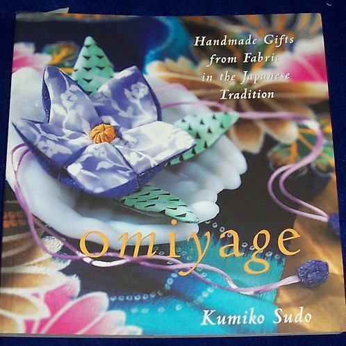 Omiyage  Handmade Gifts from Fabric in the Japanese Tradition Book Kumiko Sudo