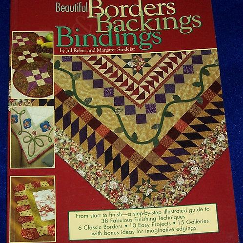 Beautiful Borders, Backings and Bindings Jill Reber and Margaret Sindelar