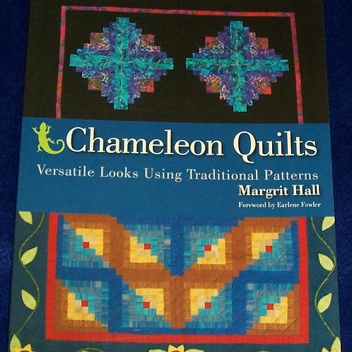 Chameleon Quilts Versatile Looks Using Traditional Patterns Margrit Hall
