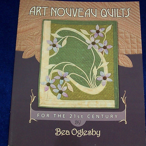 Art Nouveau Quilts For the 21st Century Bea Oglesby