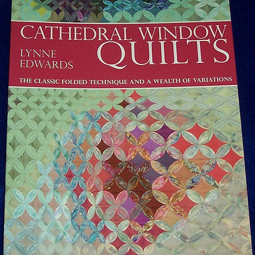 Cathedral Window Quilts The Classic Folded Technique... Lynne Edwards