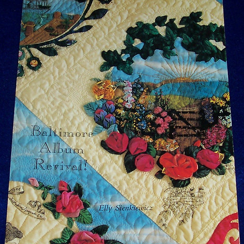 Baltimore album revival! Historic Quilts in the Making Elly Sienkiewicz