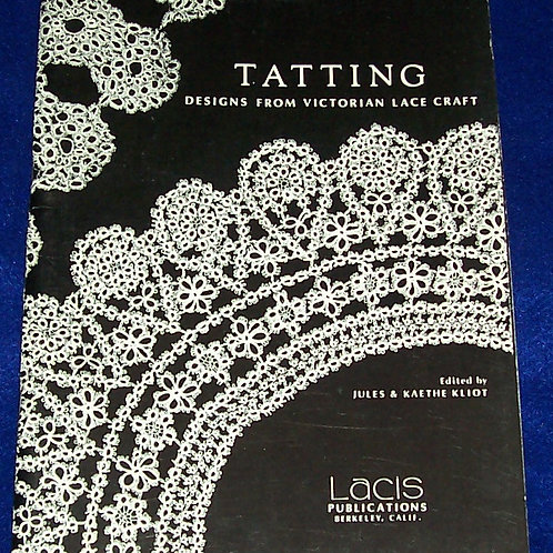 Tatting Designs from Victorian Lace Craft Jules and Kaethe Kliot