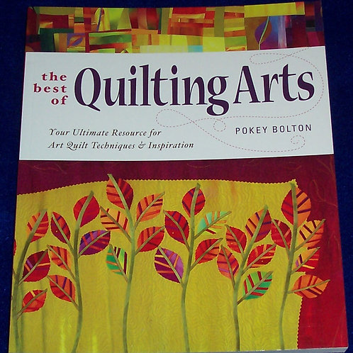 The Best of Quilting Arts Pokey Bolton
