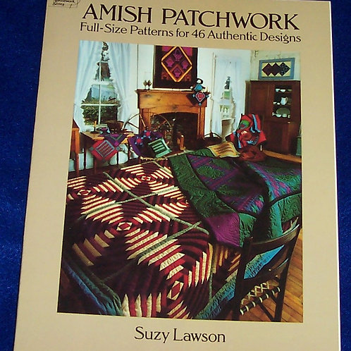 Amish Patchwork Full Size Patterns for 46 Authentic Designs Suzy Lawson