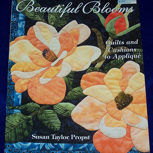 Beautiful Blooms Quilts and Cushions to Appliqué Susan Taylor Propst