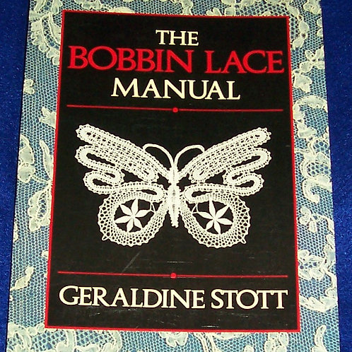 The Bobbin Lace Manual Geraldine Stott