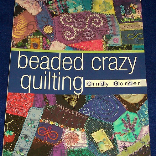 Beaded Crazy Quilting Cindy Gorder