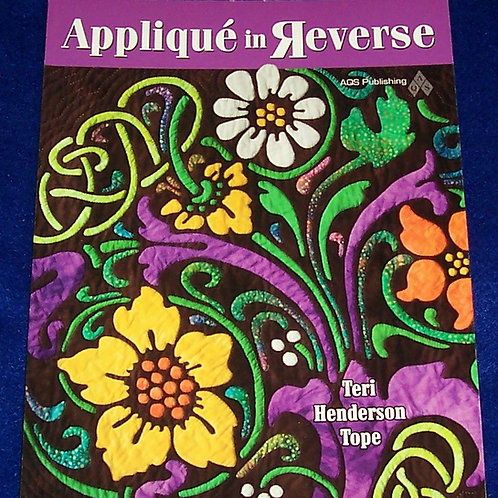 Applique in Reverse Teri Henderson Tope