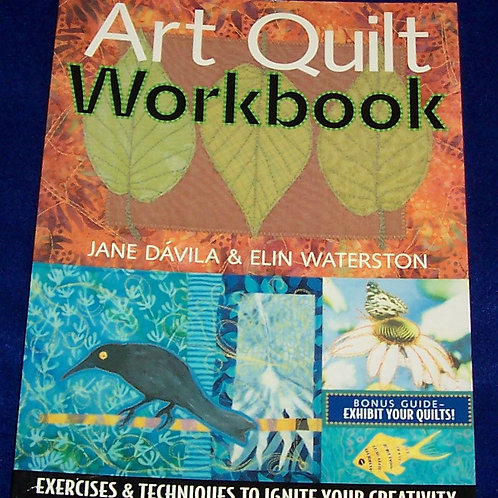 Art Quilt Workbook Jane Davila Elin Waterston