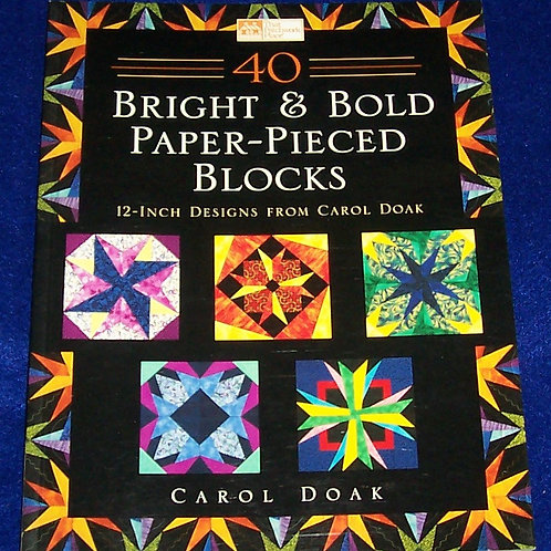 40 Bright & Bold Paper Pieced Blocks 12-Inch Designs from Carol Doak