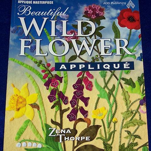Beautiful Wildflower Applique (Applique Masterpiece) Zena Thorpe