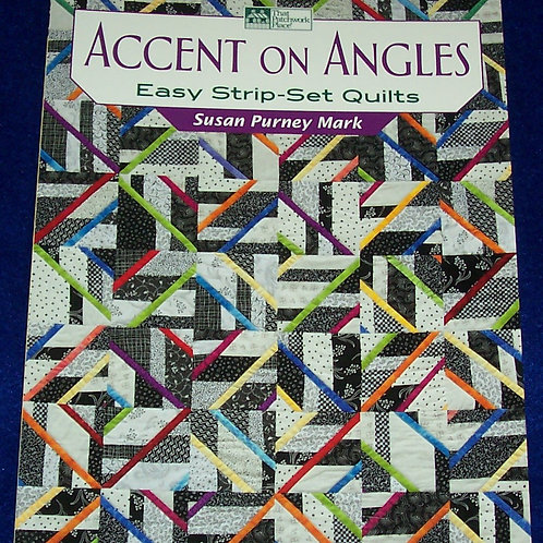 Accent on Angles Easy Strip Set Quilts Susan Purney Mark