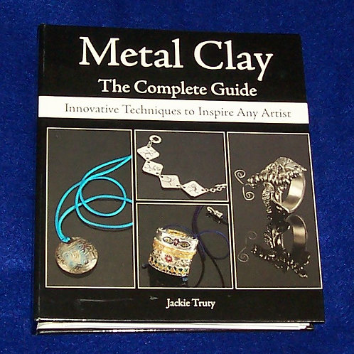 Metal Clay The Complete Guide Book Jackie Truty