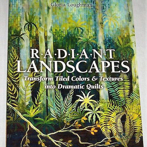 Radiant Landscapes Gloria Loughman Quilt Book