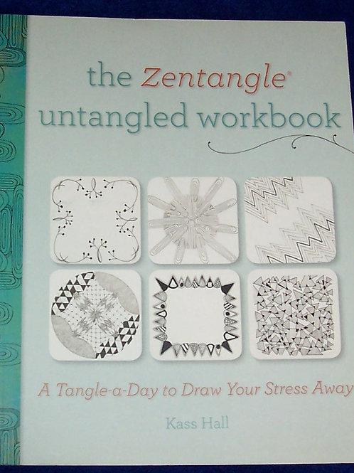 The Zentangle Untangled Workbook Kass Hall