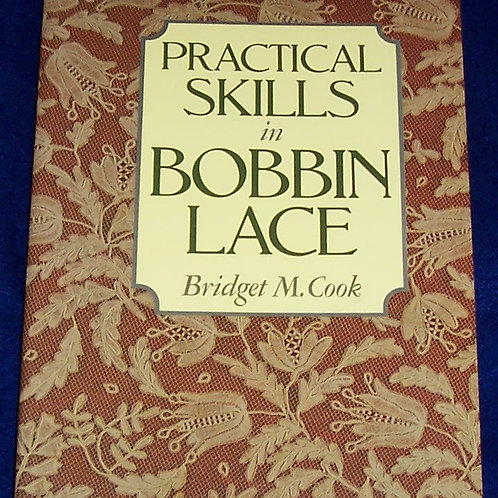 Practical Skills in Bobbin Lace Bridget M Cook