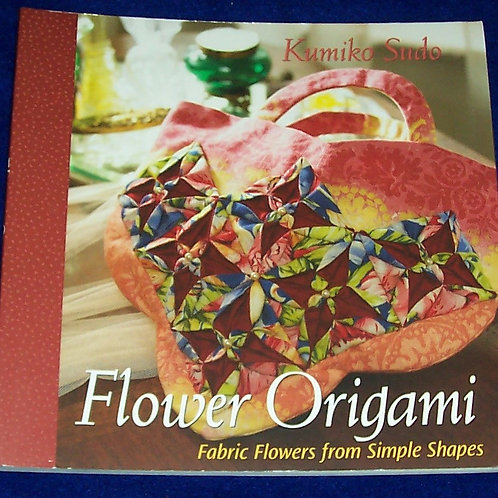 Flower Origami Fabric Flowers from Simple Shapes Book Kumiko Sudo