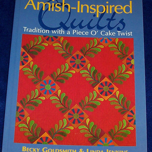 Amish Inspired Quilts Tradition with a Piece O' Cake Twist Becky Goldsmith