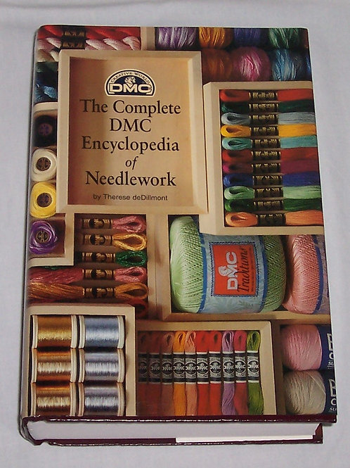 The Complete DMC Encyclopedia of Needlework Book