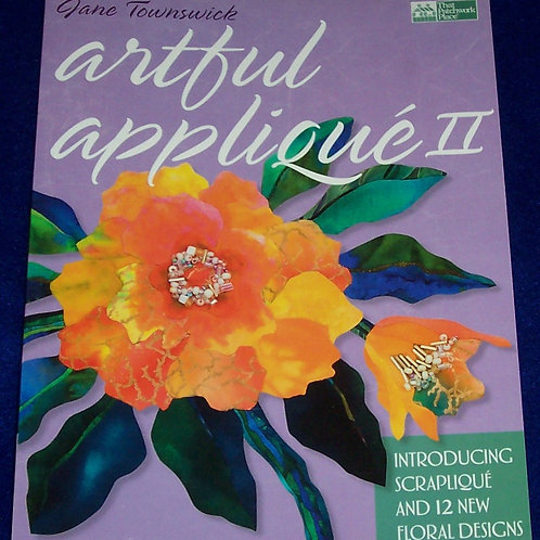 Artful Applique II Scraplique and 12 New Floral Designs Jane Townswick