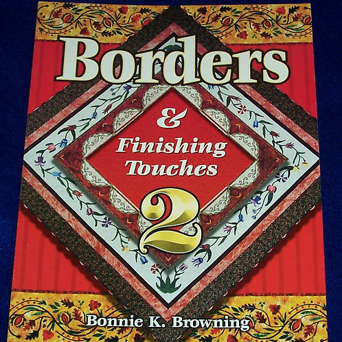 Borders & Finishing Touches Vol. 2 Bonnie K Browning