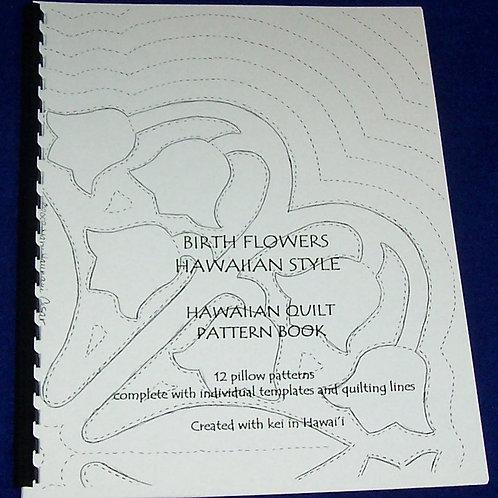 Birth Flowers Hawaiian Style Hawaiian Quilt Pattern Book Mary Haunani Cesar