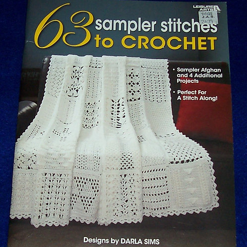 63 Sampler Stitches to Crochet (Leisure Arts #4423) Book Darla Sims