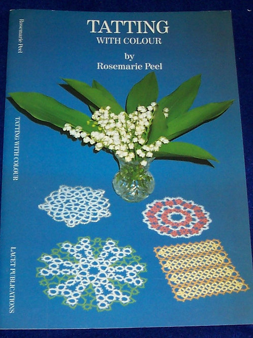 Tatting with Colour by Rosemarie Peel