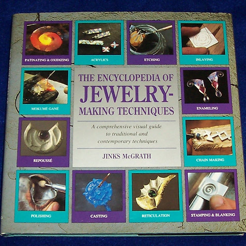 The Encyclopedia of Jewelry Making Techniques