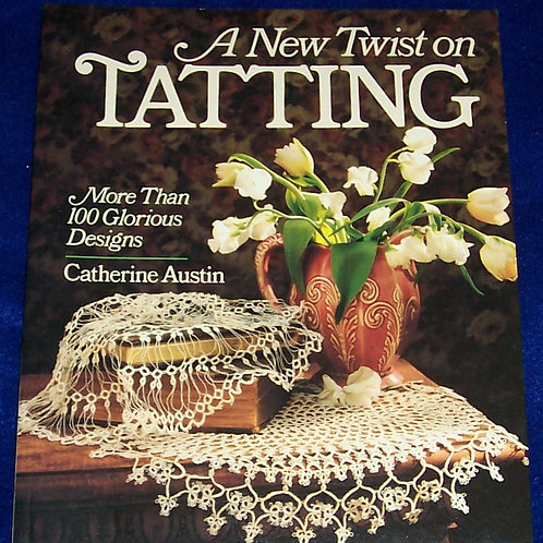 A New Twist On Tatting Catherine Austin