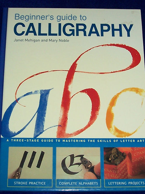 Beginners Guide to Calligraphy Book Janet Mehigan and Mary Noble