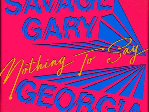 Savage Gary ft. Georgia - 'Nothing To Say'