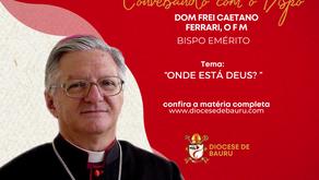 ONDE ESTÁ DEUS? -Dom Frei Caetano Ferrari, O F M
