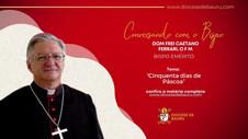 Cinquenta dias de Páscoa-Dom Frei Caetano Ferrari, O F M