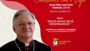 JESUS ENVIA SEUS MISSIONÁRIOS-Dom Frei Caetano Ferrari, O F M