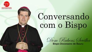 ABENÇOAR E NÃO AMALDIÇOAR - Conversando com o Bispo de 6 de dezembro de 2020.