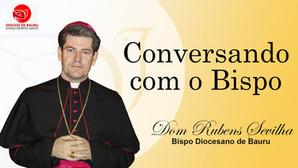 A UNÇÃO DE DEUS - Conversando com o Bispo de 13 de dezembro de 2020.