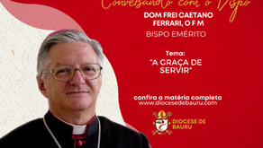 A GRAÇA DE SERVIR -Dom Frei Caetano Ferrari, O F M