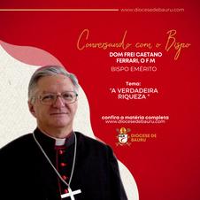 A VERDADEIRA RIQUEZA -Dom Frei Caetano Ferrari, O F M