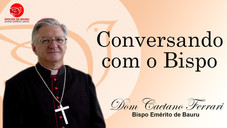 Jesus age com autoridade - Conversando com o Bispo de 31 de janeiro de 2021.
