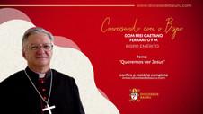 Queremos ver Jesus-Dom Frei CaetanoFerrari, O F M