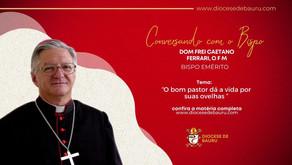 O bom pastor dá a vida por suas ovelhas-Dom Frei Caetano Ferrari, O F M