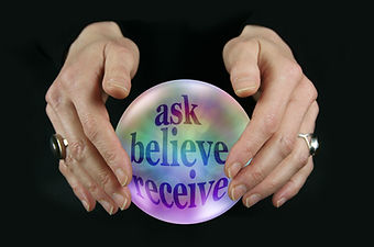 Crystal Ball says Ask Believe Receive  -