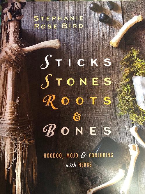 Sticks, Stones, Roots & Bones