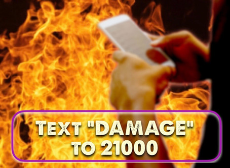 "Text ""DAMAGE"" to 21000"