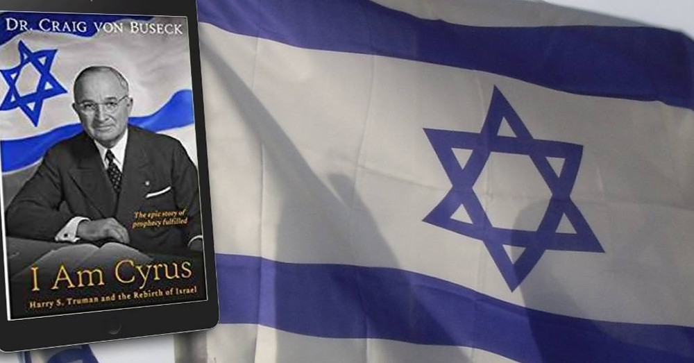 'I Am Cyrus: Harry S. Truman and the Rebirth of Israel' by Dr. Craig von Buseck