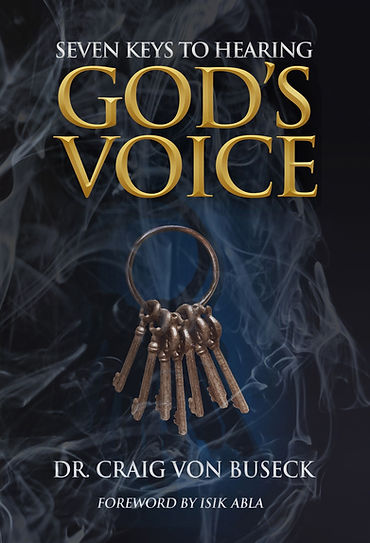 Seven Keys to Hearing God's Voice by Dr. Craig von Buseck